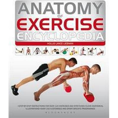 Anatomy of Exercise Encyclopedia (Inbunden, 2014)