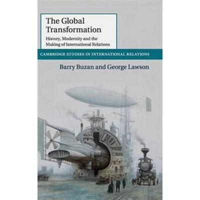 The Global Transformation (Inbunden, 2015)