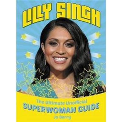 Lilly Singh (Inbunden, 2017)