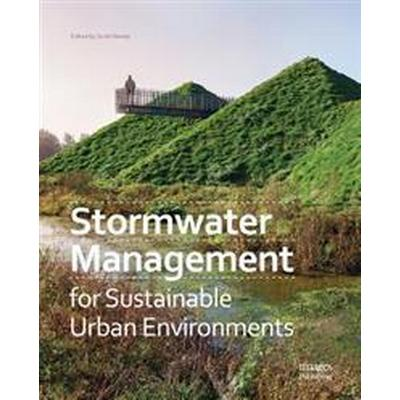Stormwater Management for Sustainable Urban Environments (Inbunden, 2017)