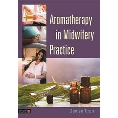 Aromatherapy in Midwifery Practice (Pocket, 2016)