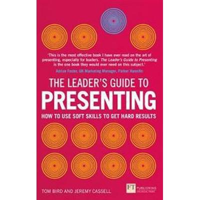The Leader's Guide to Presenting (Häftad, 2017)