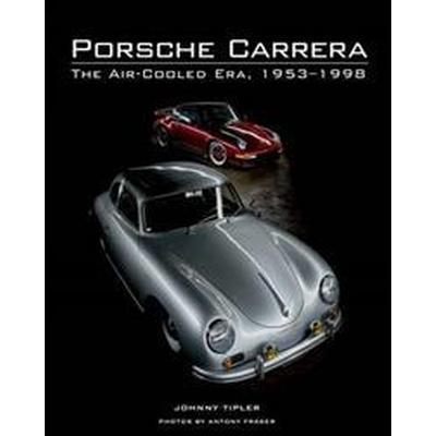 Porsche Carrera: The Air-Cooled Era, 1953-1998 (Inbunden, 2014)