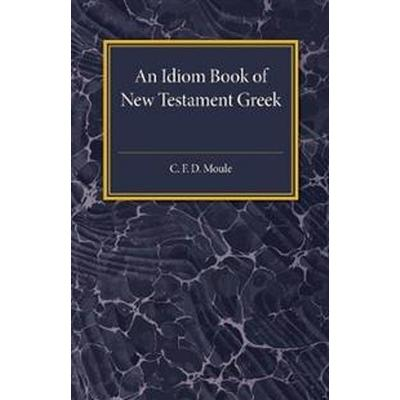 An Idiom Book of New Testament Greek (Pocket, 2017)