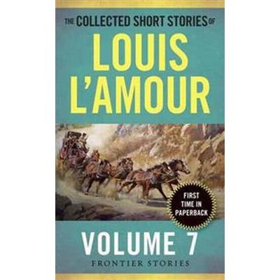 Collected Short Stories Of Louis L'amour, Volume 7 (Häftad, 2016)