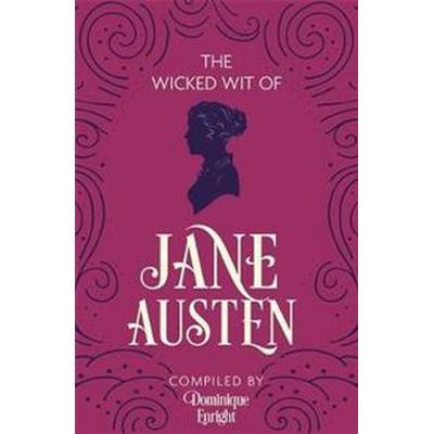 The Wicked Wit of Jane Austen (Häftad, 2016)