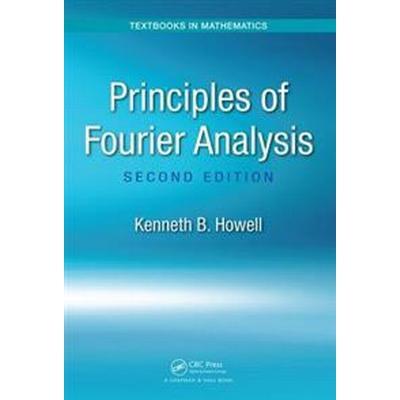Principles of Fourier Analysis, Second Edition (Inbunden, 2016)