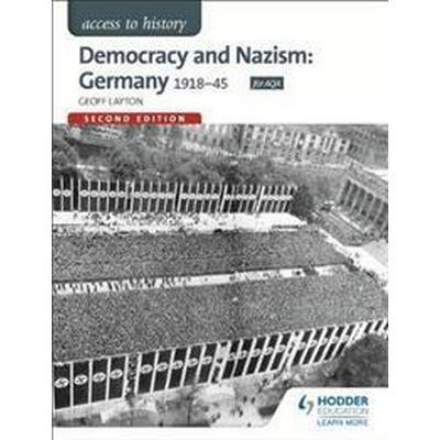 Access to History: Democracy and Nazism: Germany 1918-45 for Aqa (Häftad, 2015)