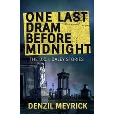 One Last Dram Before Midnight (Häftad, 2017)