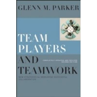 Team Players and Teamwork: New Strategies for Developing Successful Collaboration (Inbunden, 2008)