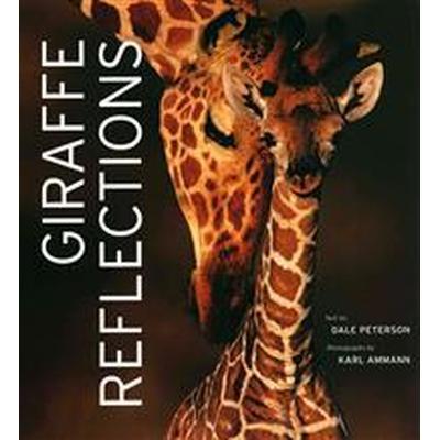 Giraffe Reflections (Inbunden, 2013)