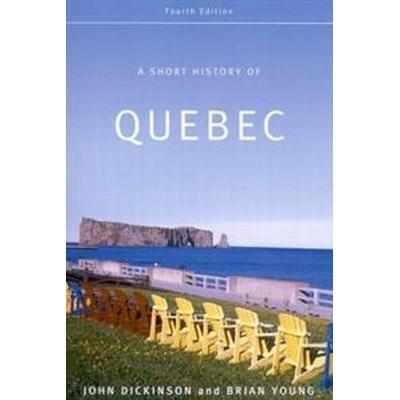 A Short History of Quebec (Pocket, 2008)