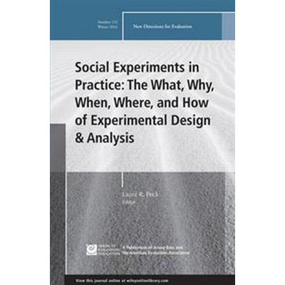 Social Experiments in Practice: The What, Why, When, Where, and How of Experimental Design and Analysis: New Directions for Evaluation, Number 152 (Häftad, 2017)