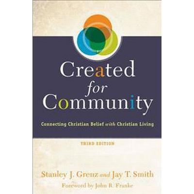 Created for Community: Connecting Christian Belief with Christian Living (Häftad, 2015)