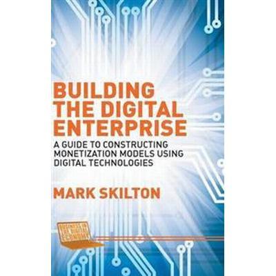 Building the Digital Enterprise (Inbunden, 2015)