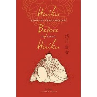 Haiku Before Haiku (Inbunden, 2011)