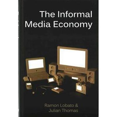 The Informal Media Economy (Inbunden, 2015)