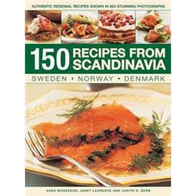 150 Recipes from Scandinavia: Sweden, Norway, Denmark: Authentic Regional Recipes Shown in 800 Stunning Photographs (Häftad, 2017)