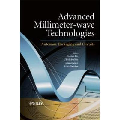 Advanced Millimeter-Wave Technologies: Antennas, Packaging and Circuits (Inbunden, 2009)