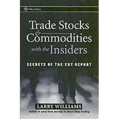Trade Stocks and Commodities with the Insiders: Secrets of the Cot Report (Inbunden, 2005)