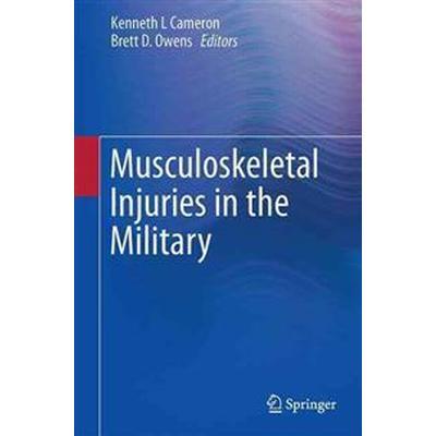 Musculoskeletal Injuries in the Military (Inbunden, 2015)