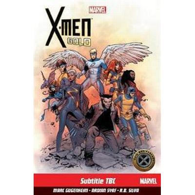 X-men: Gold Vol. 1 (Häftad, 2017)