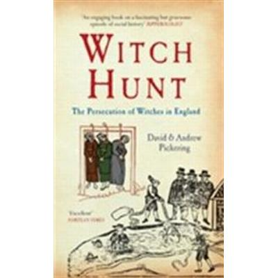 Witch Hunt: The Persecution of Witches in England (Häftad, 2013)