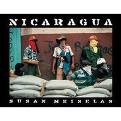 Susan Meiselas: Nicaragua: Photograps by Susan Meiselas (Inbunden, 2016)