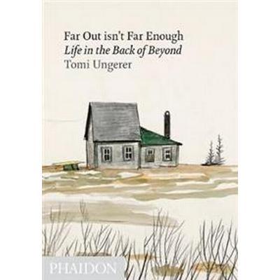 Far Out Isn't Far Enough (Inbunden, 2011)