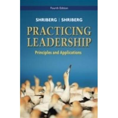 Practicing Leadership: Principles and Applications (Häftad, 2010)