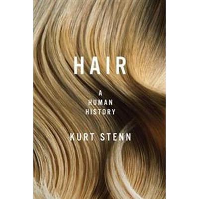 Hair: A Human History (Häftad, 2017)