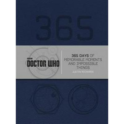 Doctor Who: 365 Days of Memorable Moments and Impossible Things (Inbunden, 2016)
