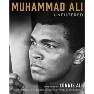 Muhammad Ali Unfiltered (Inbunden, 2016)