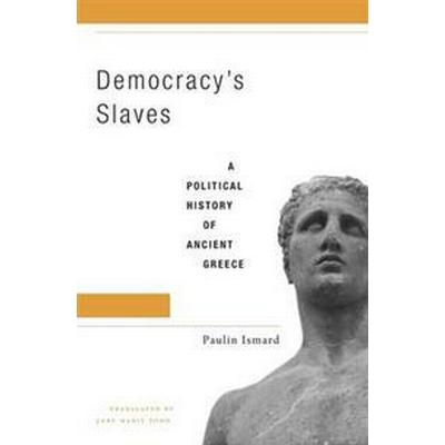 Democracy's Slaves (Inbunden, 2016)