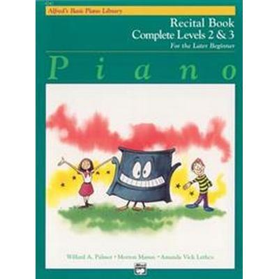 Alfred's Basic Piano Course Recital Book: Complete 2 & 3 (, 1992)