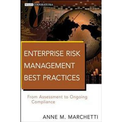Enterprise Risk Management Best Practices: From Assessment to Ongoing Compliance (Inbunden, 2011)