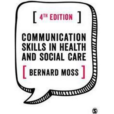 Communication Skills in Health and Social Care (Pocket, 2017)