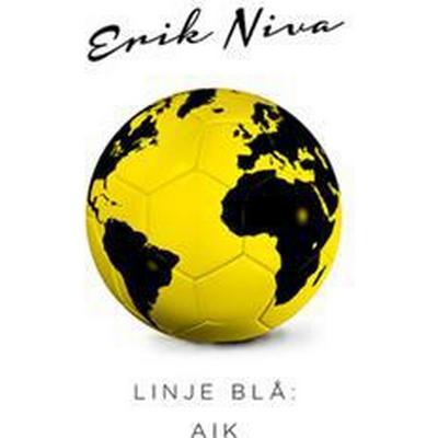 Linje Blå: AIK (E-bok, 2014)