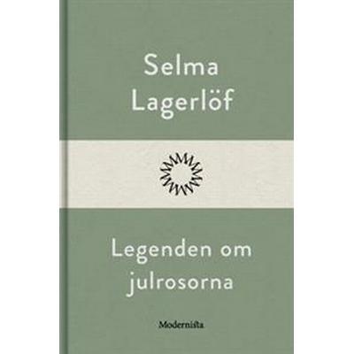 Legenden om julrosorna (E-bok, 2017)