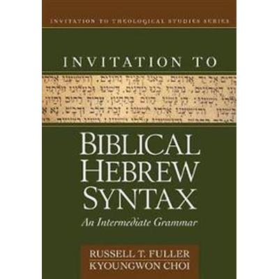 Invitation to Biblical Hebrew Syntax (Inbunden, 2017)