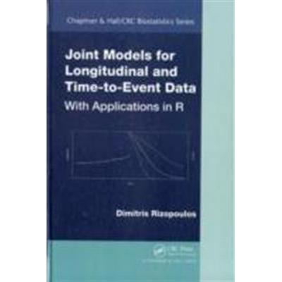 Joint Models for Longitudinal and Time-To-Event Data: With Applications in R (Inbunden, 2012)