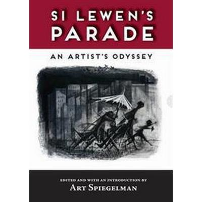 Si Lewen's Parade: An Artist's Odyssey (Inbunden, 2016)