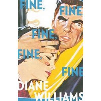 Fine, Fine, Fine, Fine, Fine (Häftad, 2016)