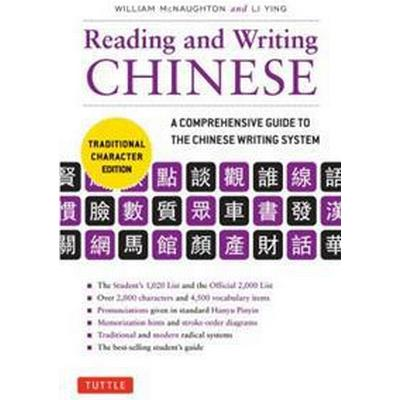 Reading & Writing Chinese Traditional Character Edition: A Comprehensive Guide to the Chinese Writing System (Häftad, 2016)