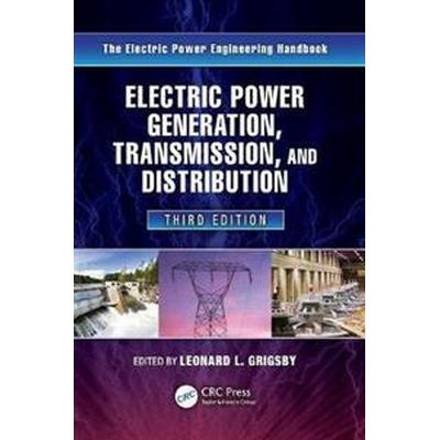 Electric Power Generation, Transmission, and Distribution (Inbunden, 2012)