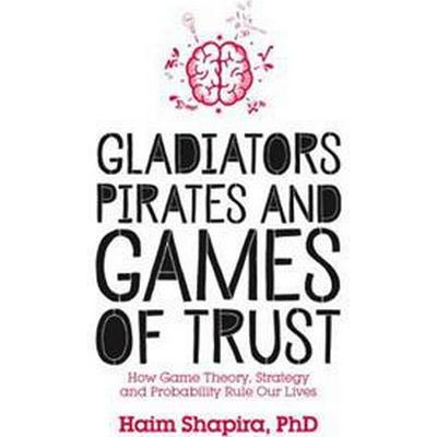 Gladiators, Pirates and Games of Trust (Pocket, 2017)