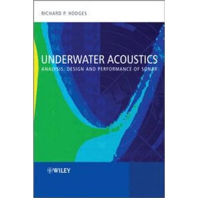 Underwater Acoustics: Analysis, Design and Performance of Sonar (Inbunden, 2010)
