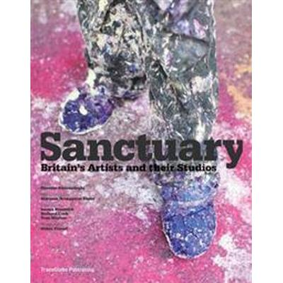 Sanctuary: Britain's Artists and Their Studios (Inbunden, 2014)