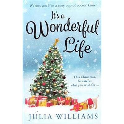 It's a Wonderful Life: The Christmas Bestseller Is Back with an Unforgettable Holiday Romance (Häftad, 2016)