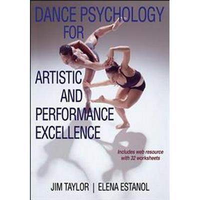 Dance Psychology for Artistic and Performance Excellence (Pocket, 2015)